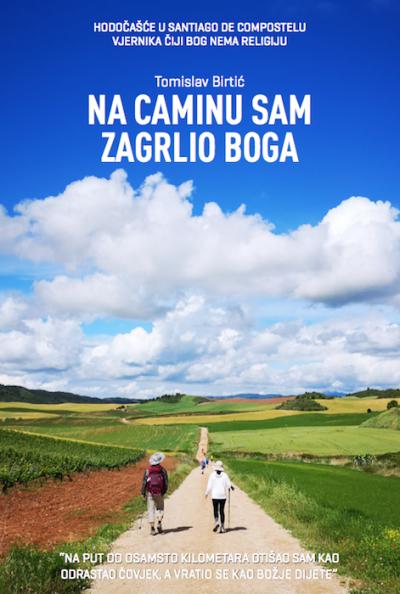 Tomislav Birtić - NA CAMINU SAM ZAGRLIO BOGA